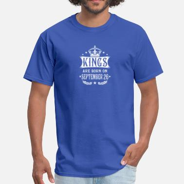 Born In September %26 Kings are born on September 26 - Men's T-Shirt