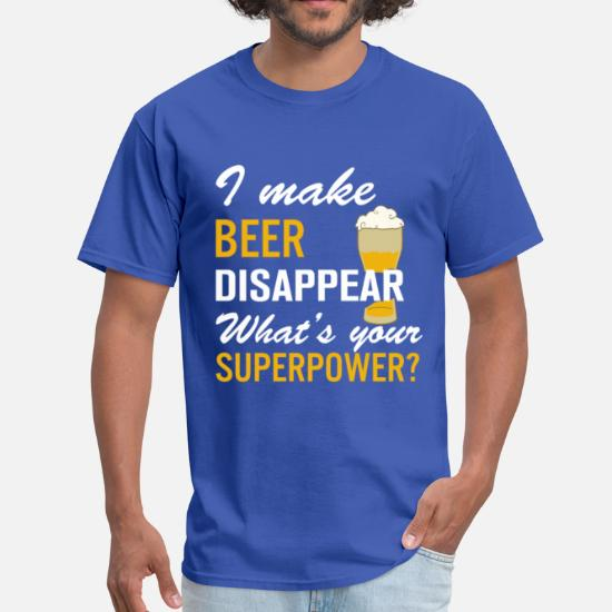 52dd733d Superpower T-Shirts - I Make Beer Disappear What's Your Superpower - Men's T -