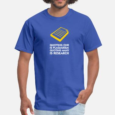 Plagiarism Plagiarism And Research - Men's T-Shirt