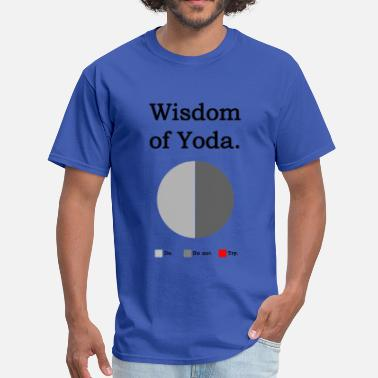 Yoda Humor Wisdom of Yoda - Men's T-Shirt