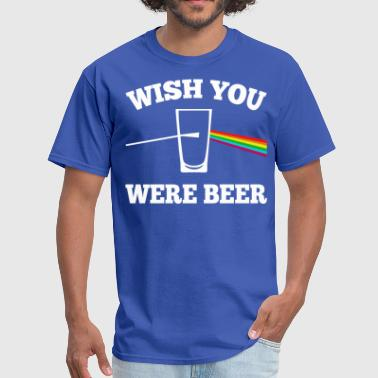 Wish Wish you were beer - Men's T-Shirt