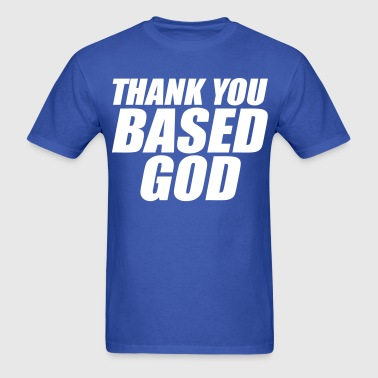 Thank You Based God - Men's T-Shirt