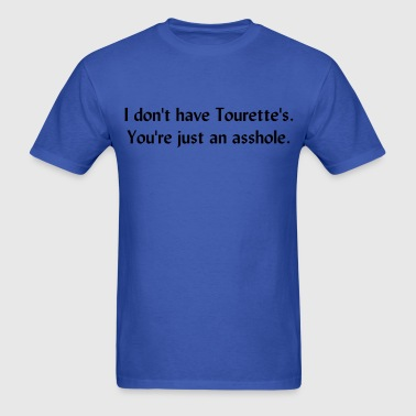 It's Not-a Tourette's! - Men's T-Shirt