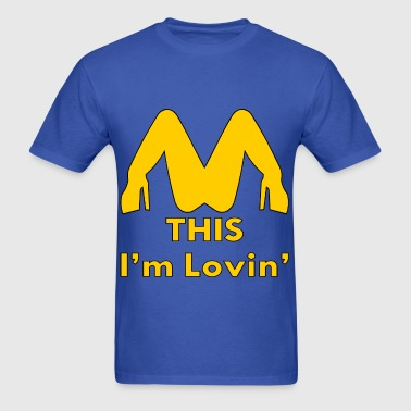 I'm Lovin' This Oral Sex - Men's T-Shirt