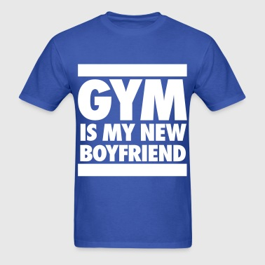 Gym Is My New Boyfriend - Men's T-Shirt