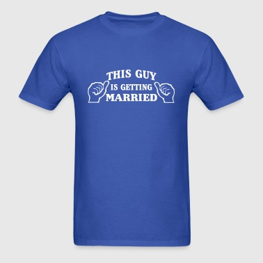 This Guy is Getting Married - Men's T-Shirt