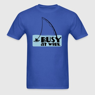 busy at work fishing t-shirt - Men's T-Shirt
