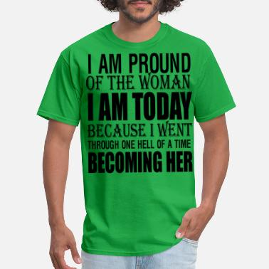Youth i am pround of the woman i am today because i went - Men's T-Shirt