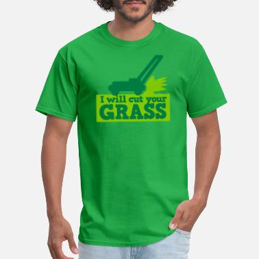 Lawn I will cut your grass simple lawn mower - Men's T-Shirt