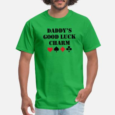 Good Luck Charms Daddy's Good Luck Charm - Men's T-Shirt