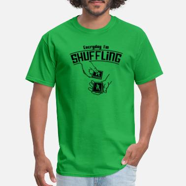 Styles Everyday I'm Shuffling - Men's T-Shirt
