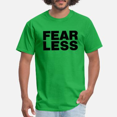 Bold And Fearless FEARLESS - Men's T-Shirt