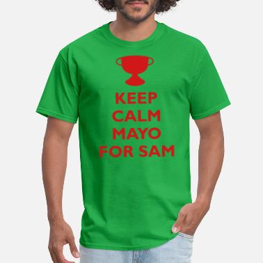 Team Sam Keep Calm Mayo For Sam - Men's T-Shirt