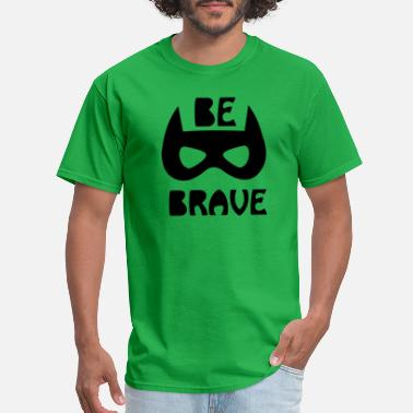 Honest be brave - Men's T-Shirt