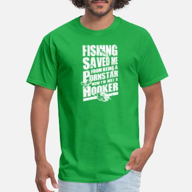 Porn Fishing Fishing Saved Me From Becoming A Porn Star T Shirt - Men's T-Shirt