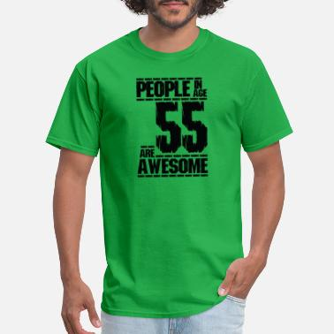 Age 55 PEOPLE IN AGE 55 ARE AWESOME - Men's T-Shirt