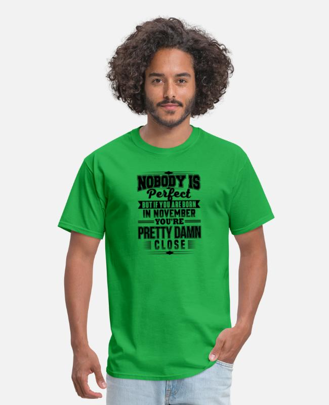 Quote T-Shirts - PERFECT IF BORN IN NOVEMBER NOVEMBER BDAY QUOTE - Men's T-Shirt bright green