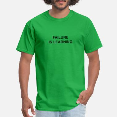 Learning Failure Failure is learning - Men's T-Shirt