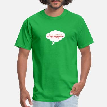 Telepathy If You Could Read My Mind ... - Men's T-Shirt