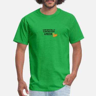 What Do You Call What do you call a sleeping pizza? - Men's T-Shirt