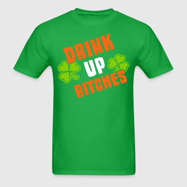 Drink Up Bitches St. Patrick's Day Shamrocks - Men's T-Shirt