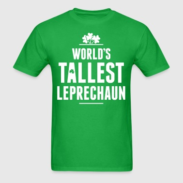 Worlds Tallest Leprechaun - Men's T-Shirt