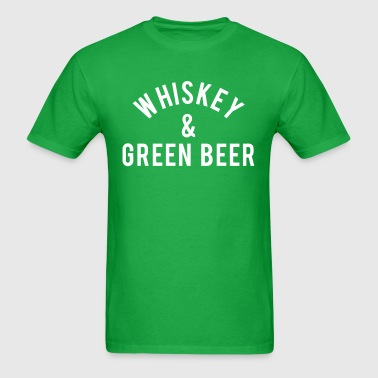 Whiskey & Green Beer - Men's T-Shirt
