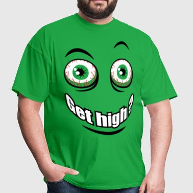 Get high ? - Men's T-Shirt