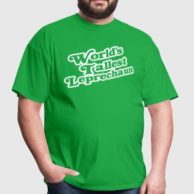 World's Tallest Leprechaun - Men's T-Shirt