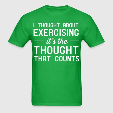 I thought about exercising. it's the thought that  - Men's T-Shirt