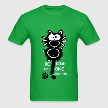 Be kind to one another Designer Cat Catpaw art Fun - Men's T-Shirt