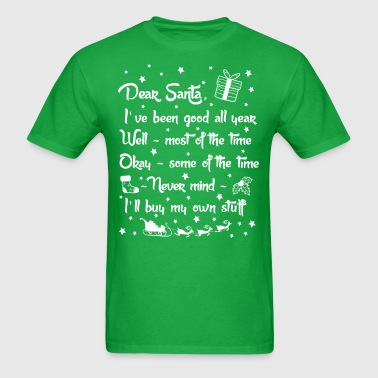 Dear Santa I'll Buy My Own Stuff Christmas T-Shirt - Men's T-Shirt