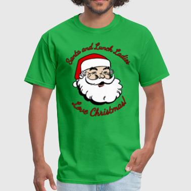 Santa and Lunch Ladies Love Christmas - Men's T-Shirt