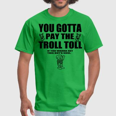 Troll Toll - Boy's Soul - Men's T-Shirt