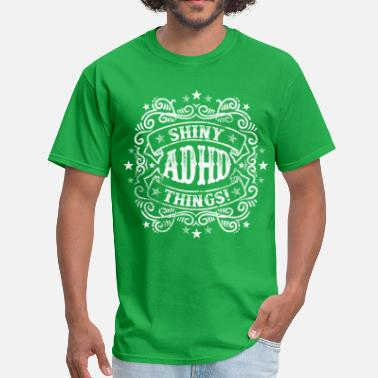 Adhd Humor Shiny Things. ADHD Humor.  - Men's T-Shirt