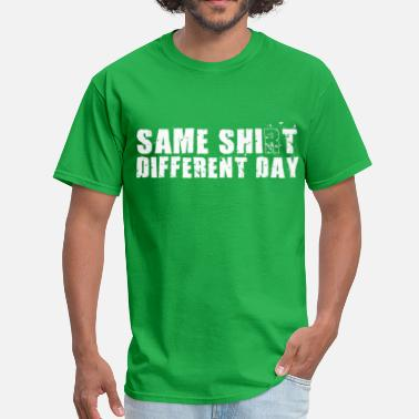 Same Shit Different Day Same Shirt Different Day - Men's T-Shirt