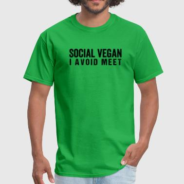 Social Vegan I Avoid Meet Introvert Humor Apparel - Men's T-Shirt