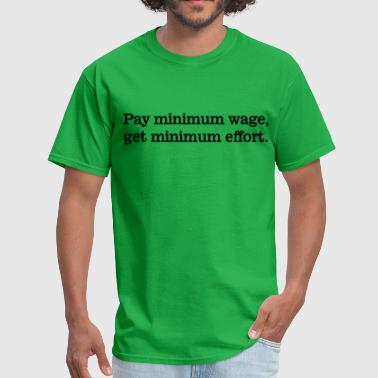 Pay Minimum Wage - Men's T-Shirt
