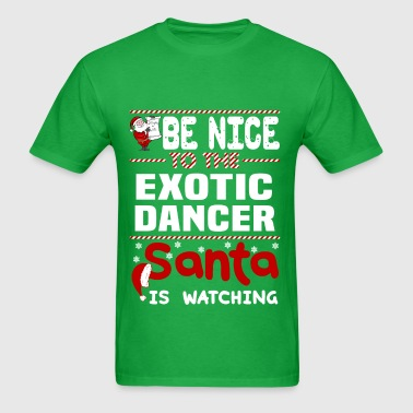 Exotic Dancer - Men's T-Shirt