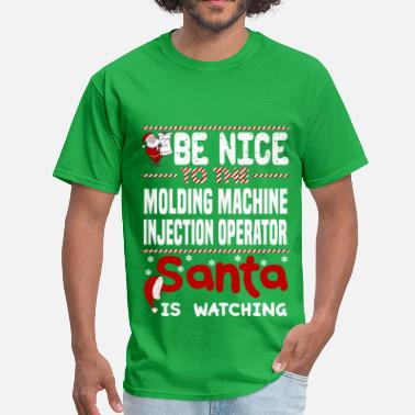 Molding Injection Molding Machine Injection Operator - Men's T-Shirt
