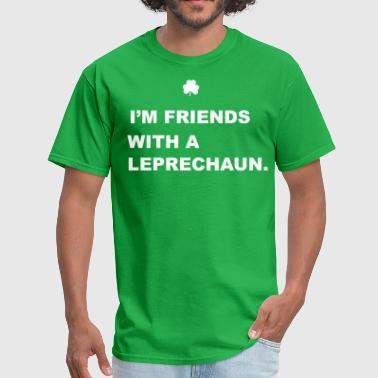 Cool Leprechaun Friends With a Leprechaun - Men's T-Shirt
