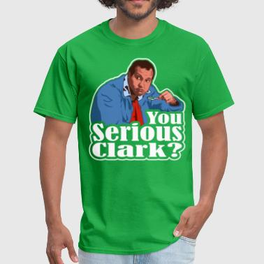 You Serious Clark? Cousin Eddie - Men's T-Shirt