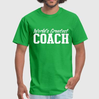 Greatest Coach worlds greatest coach - Men's T-Shirt