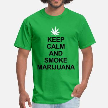 Smoke Marijuana Keep Calm And Smoke Marijuana - Men's T-Shirt