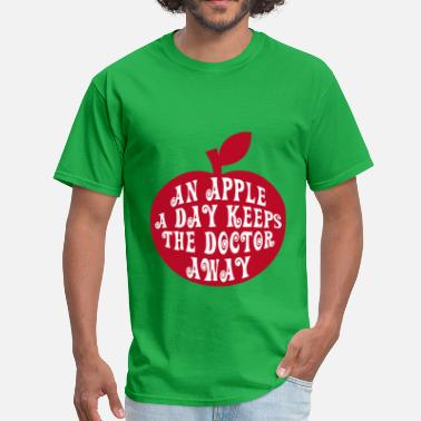 An Apple A Day Keeps The Doctor Away AN APPLE A DAY KEEPS THE DOCTOR AWAY - Men's T-Shirt