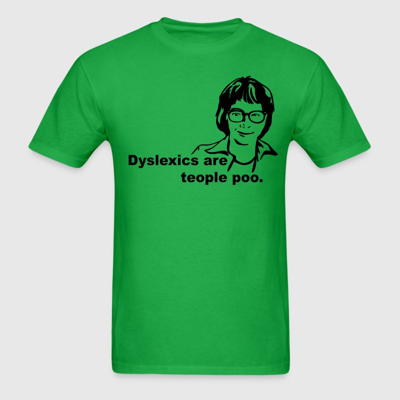 Dyslexics are teople poo - Men's T-Shirt