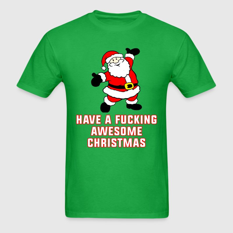 Have A F*cking Awesome Christmas - Men's T-Shirt