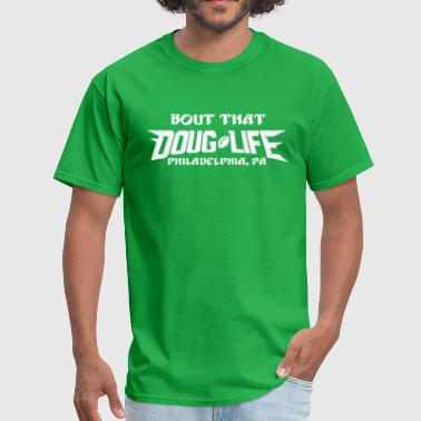 Doug Life - Men's T-Shirt
