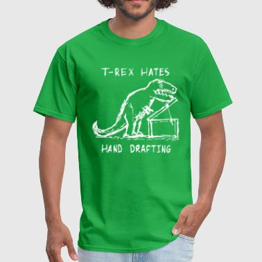 Architecture T-Rex Hates Hand Drafting - Men's T-Shirt