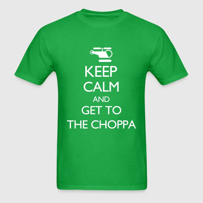 Keep Calm and Get to the Choppa VECTOR - Men's T-Shirt